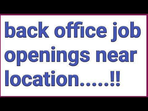 Back Office Job Openings Near Location