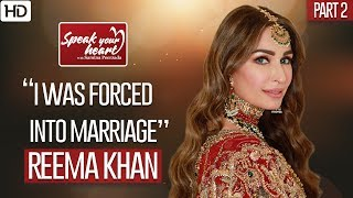 Reema Khan | Reveals How She Got Married | Speak Your Heart With Samina Peerzada | Part II