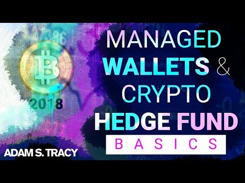Managed Wallets & Crypto Hedge Fund Basics