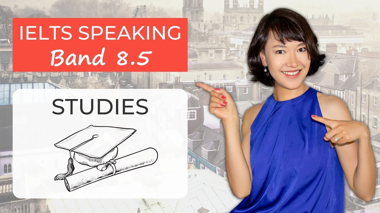 IELTS Speaking | STUDIES | Sample Answers & Vocabulary