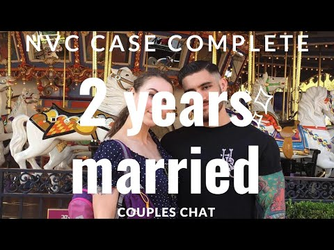 NVC Update: Case Complete/Married For 2 Years. Long Distance Marriage Chat.