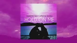 DeeRiVee feat. Catherine Sunday - Hold On Me