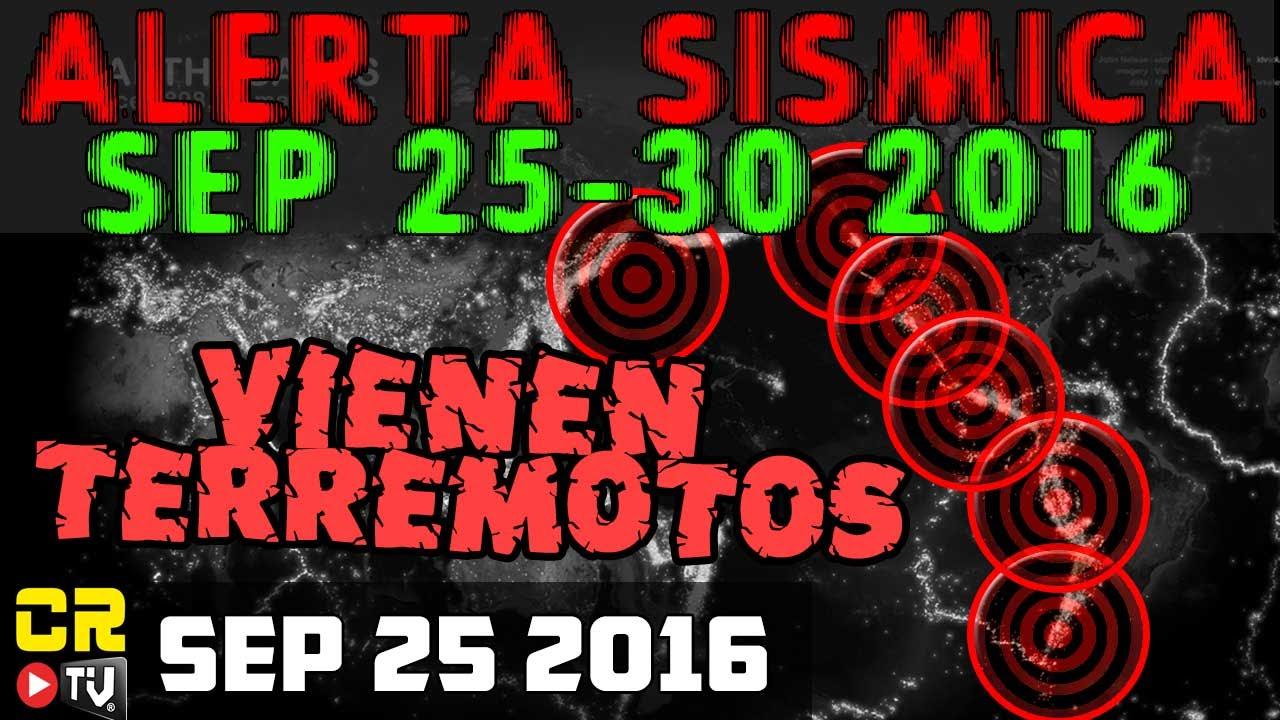 NUEVA ALERTA SISMICA DEL 25 AL 30 SEP 2016   VIENEN FU...   Doovi