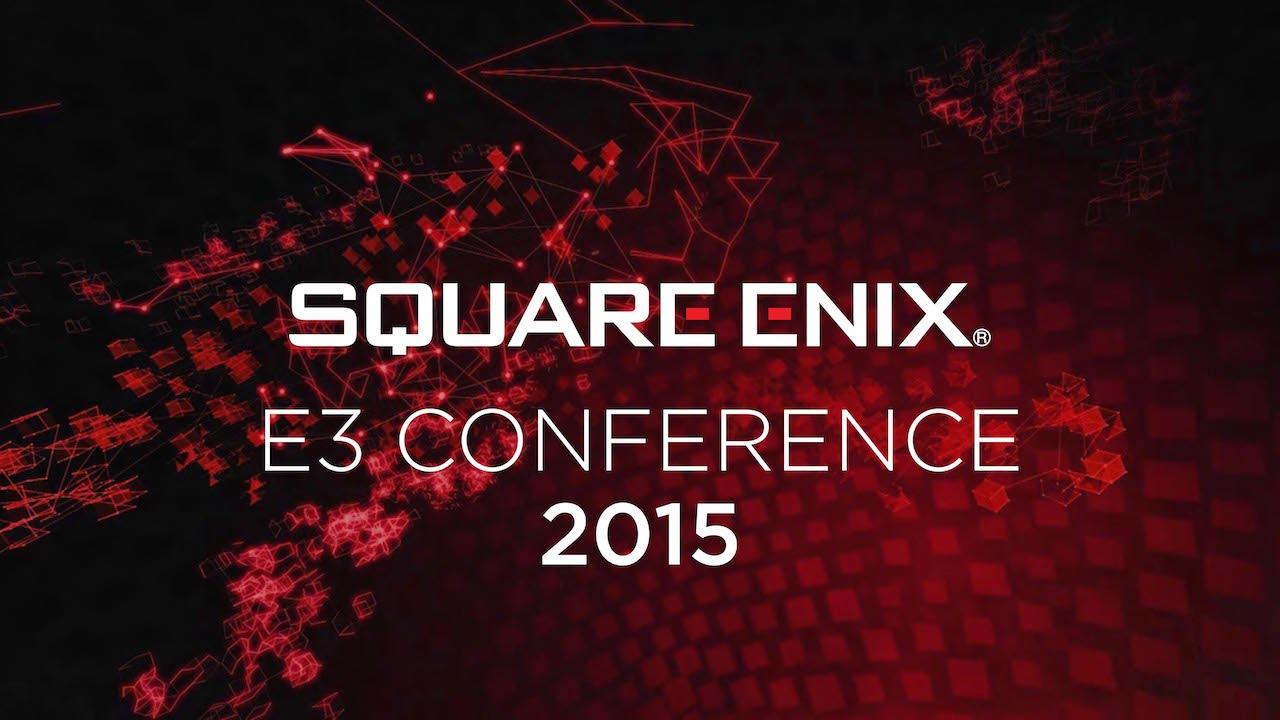 Square Enix E3 Conference 2015 Youtube