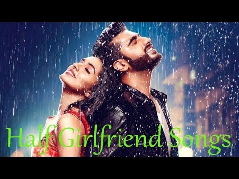 Half Girlfriend Songs All Collection | Hindi Bollywood Song 2017 | NOORALAM OFFICIAL