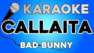 Callaíta - Bad Bunny KARAOKE