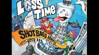 SHOT BASS IDIOTS - Loss Time