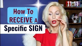 How To RECEIVE A Specific SIGN From The UNIVERSE