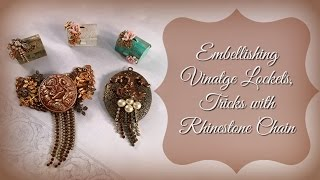 Embellishing Vintage Lockets, Tricks with Rhinestone  Cup Chain