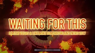 Waiting For This Lyric Video Dimitri Vegas Like Mike Intro Tomorrowland 2017