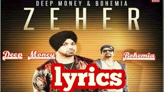 Deep Money ft. Bohemia | zeher | lyric video |
