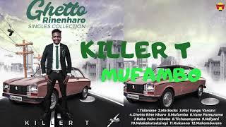 Killer T - Mufambo (Official Audio)