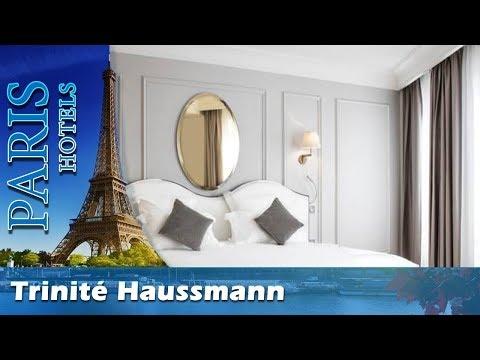 Trinité Haussmann - Paris Hotels, France