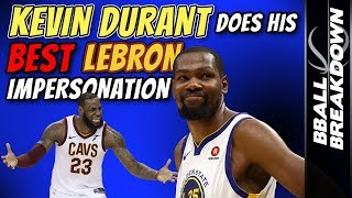 Kevin DURANT Does His Best LEBRON Impersonation