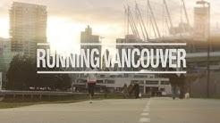 'Running Vancouver' Episode 1 - BMO Vancouver Marathon Documentary