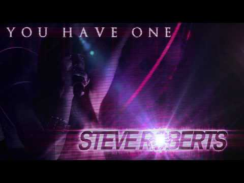 STEVE ROBERTS - YOU HAVE ONE - Radio Edit