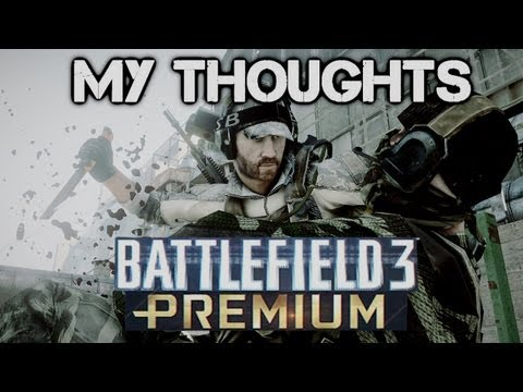 My Thoughts on Battlefield 3 Premium |