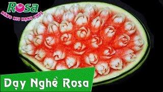 Tỉa hoa hồng búp bằng dưa hấu