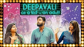 Deepavali As a Kid vs. An Adult | Put Chutney