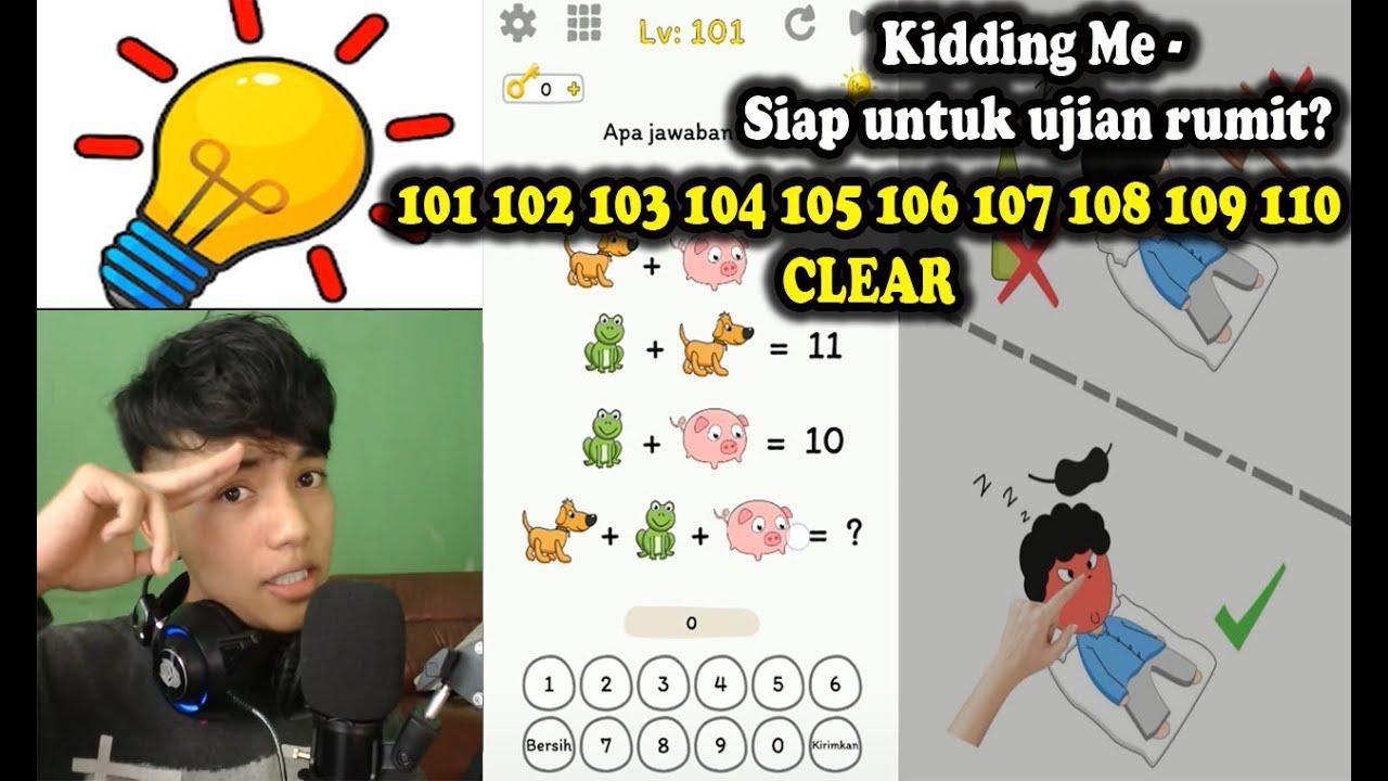 Kidding Me Level 101 102 103 104 105 106 107 108 109 110 Solution Walkthrough Bahasa Indonesia Youtube