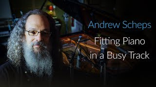 Fitting Piano in a Busy Mix  - An Excerpt From Piano Micing Techniques with Andrew Scheps