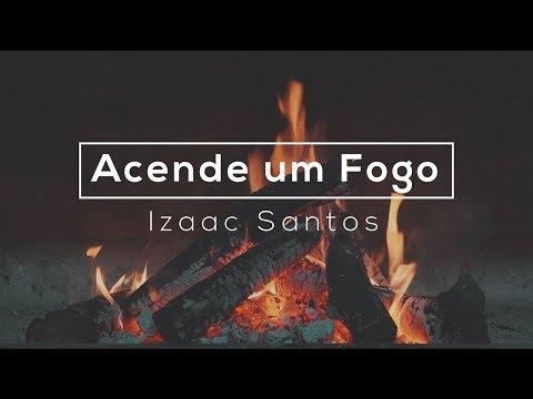 Acende Um Fogo // Izaac Santos // Lyric