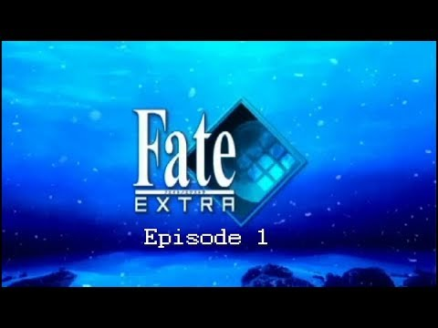 Fate/EXTRA - Episode 1 - [An End To The Ordinary]