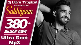 Sakhiyaan | DJ Ultra Tropical | Official Video | Ultra Geet Mp3