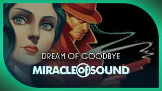 BIOSHOCK SONG - Dream Of Goodbye by Miracle Of Sound