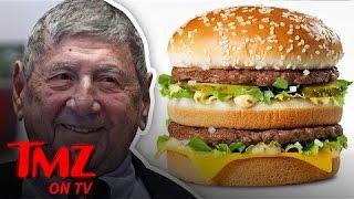 McDonald's Big Mac Creator Dies at 98, Super Size Me' Guy Downs Tribute Big Mac | TMZ TV