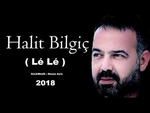 HALİT BİLGİÇ ( Lé Lé ) 2018 YENİ