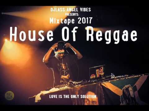 House Of Reggae Mixtape Feat. Anthony B, Lutan Fyah, Perfect, Omar Perry, (FEB.2017)