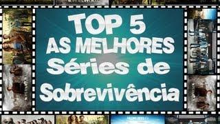 TOP 5 As Melhores Séries de Sobrevivência do Momento