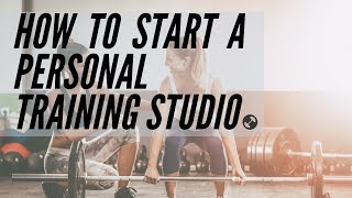How To Start a Personal Training Studio | No Loans Required!