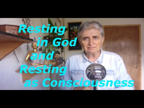Resting in God; Advaita and Christianity || Non-Duality, Consciousness, Awakening, Non-Dual, Vedanta