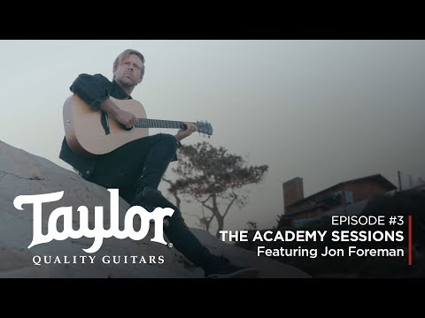 Jon Foreman | The Academy Sessions: Episode 3 | Taylor Guitars
