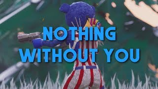 Fortnite Montage - Nothing Without You (10.000 Subs Special)