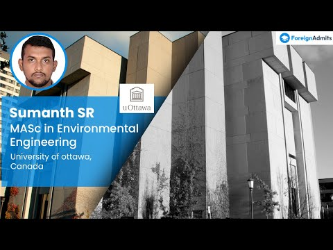 Hear the success story of Sumanth | Environmental Engineering | University of Ottawa | Canada | CAD