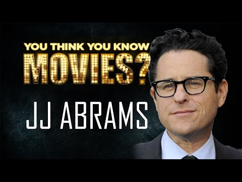 J.J. Abrams - You Think You Know Movies?