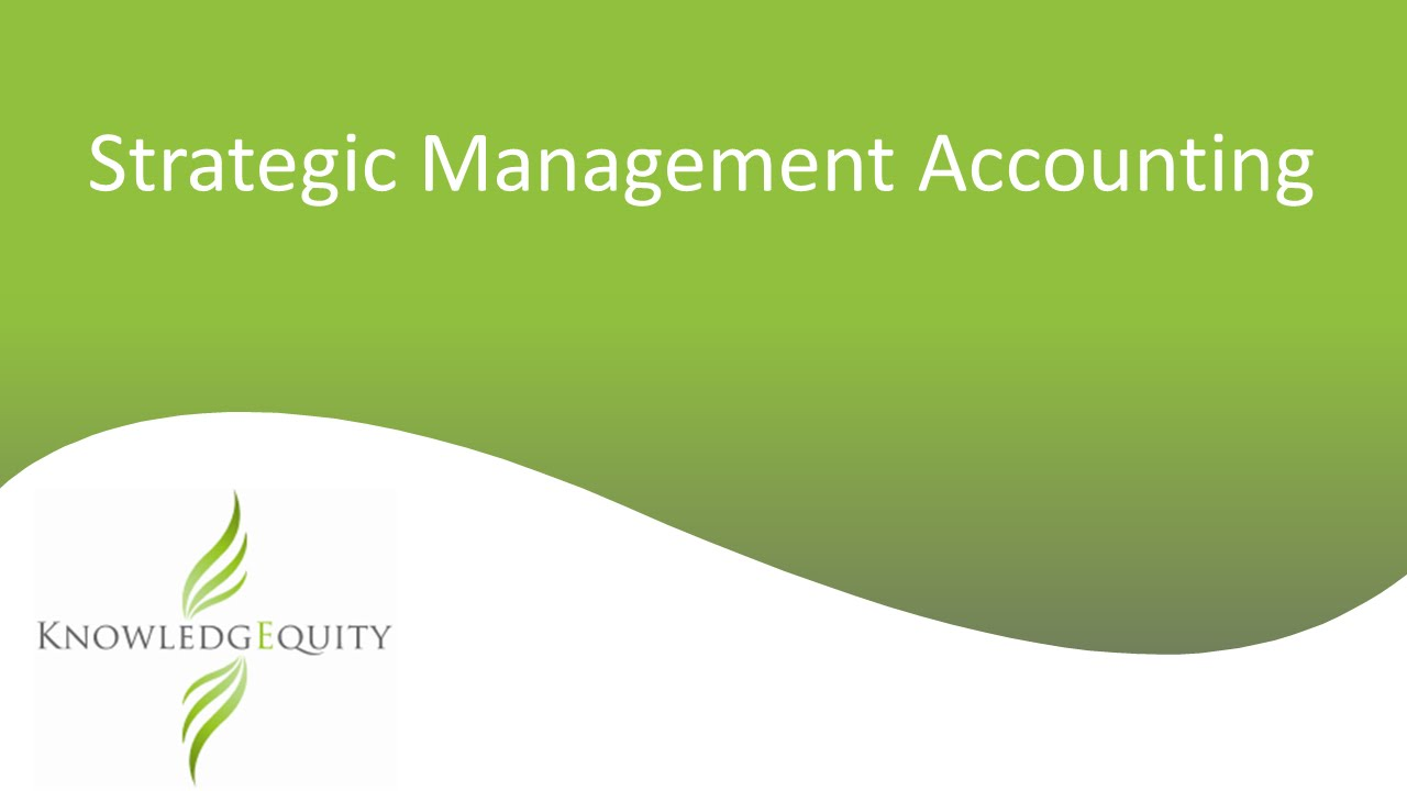 what is strategic management accounting In a world of geo-political, social and economic uncertainty, strategic financial management is under pressure.