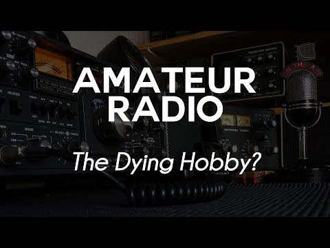 Amateur Radio - The Dying Hobby?