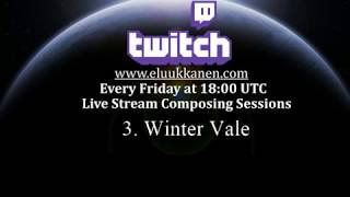 Winter Vale - Twitch Music Composing Session 3