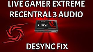 Live Gamer Extreme Recentral 3 Seperate MP3 Commentary Audio Desync FIX