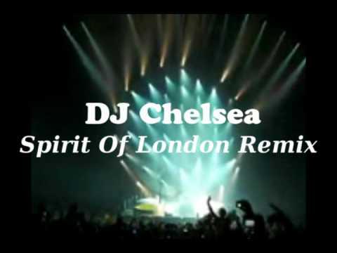 DJ Chelsea - Spirit Of London Remix