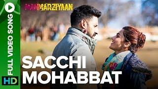 Sacchi Mohabbat   Full Video Song   Manmarziyaan   Amit Trivedi, Shellee   Abhishek, Taapsee
