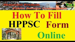 How to Fill Any HPPSC Form Online
