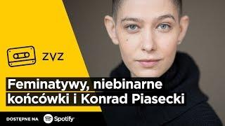 ZVZ #144 – Feminatywy, niebinarne końcówki i Konrad Piasecki