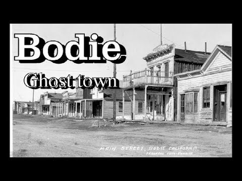 BODIE GHOST TOWN !!!  Biggest Ghost Town in America. ask Jeff Williams