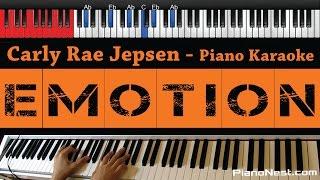 Carly Rae Jepsen - Emotion - HIGHER Key (Piano Karaoke / Sing Along / Cover with Lyrics)