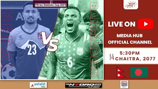 Nepal vs Bangladesh || Three Nations Cup 2021 || Football Match || March 27 || Media Hub Official
